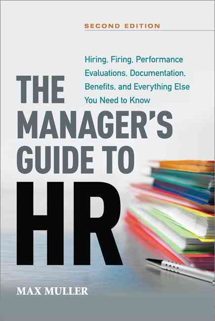The Manager's Guide to HR By Muller, Max
